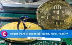 Kripto Para – Coin Madenciliği Nedir, Nasıl Yapılır?